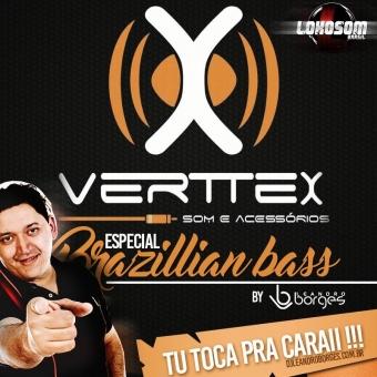 verttex especial brazillian bass