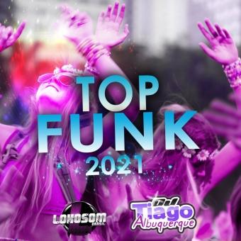 TOP FUNK 2021 - DJ TIAGO
