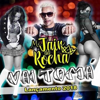 Mc Jair Da Rocha - Vai Tomá - Remix - Tum Dum