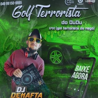 GOLF TERRORISTA DO DUDU SÃO MIGUEL DO OESTE SC DJ DEHAFTA