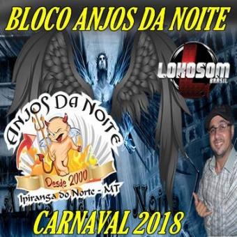 BLOCO ANJOS DA NOITE (CARNAVAL 2018)