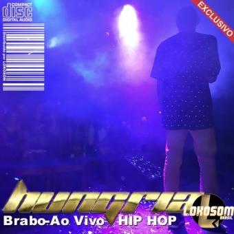 Hungria Hip Hop e DJRicardoCosta, Brabo-AoVivo