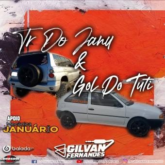 TR DO JANU e GOL DO TUTI - DJ Gilvan Fernandes