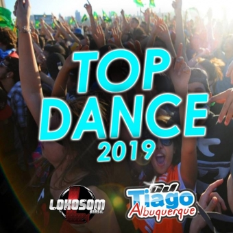 TOP DANCE 2019 - DJ TIAGO ALBUQUERQUE