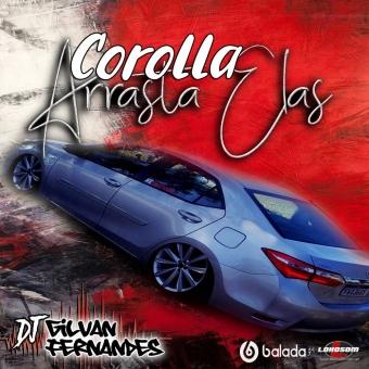 Corolla Arrasta Elas - DJ Gilvan Fernandes