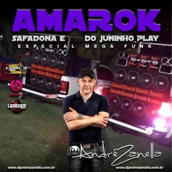 Amarok Safadona e Amarok do Juninho Play Especial MegaFunk