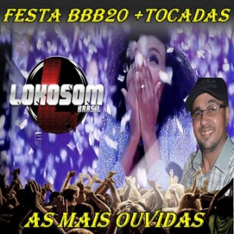 AS MAIS TOCADAS NAS FESTAS DO BBB20
