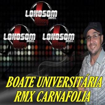 BOATE UNIVERSITÁRIA RMX CARNAFOLIA