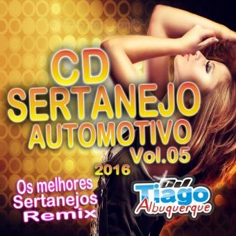 Sertanejo Automotivo Vol.05 - 2016 - Dj Tiago Albuquerque