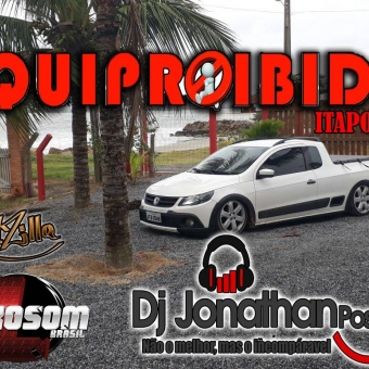EQUIPROIBIDA ITAPÓA SC DJ JONATHAN POSTAI SC 2017