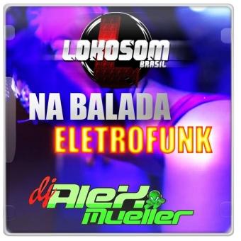 LOKOSOM BRASIL - NA BALADA ELETROFUNK