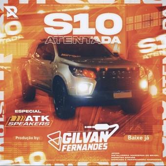 S10 Atentada Esp ATK Speakers - DJ Gilvan Fernandes