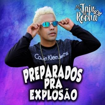 Mc Jair Da Rocha - Preparados Pra Explosão