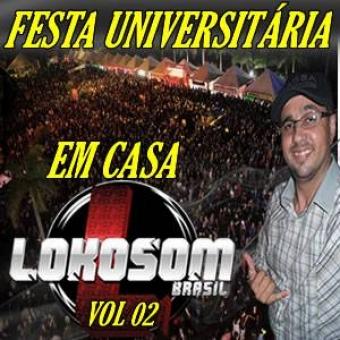 FESTA EM CASA UNIVERSITÁRIA VOL 02