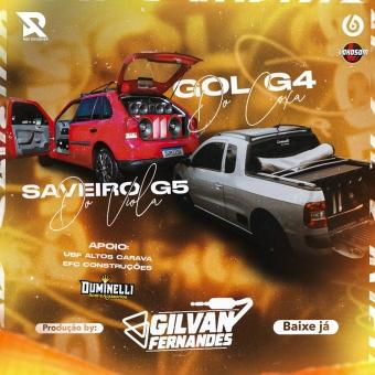 Gol G4 Do Coxa e Saveiro G5 Do Viola - DJ Gilvan Fernandes