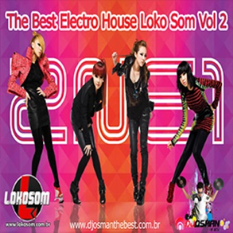 The Best Electro House Lokosom Vol 2